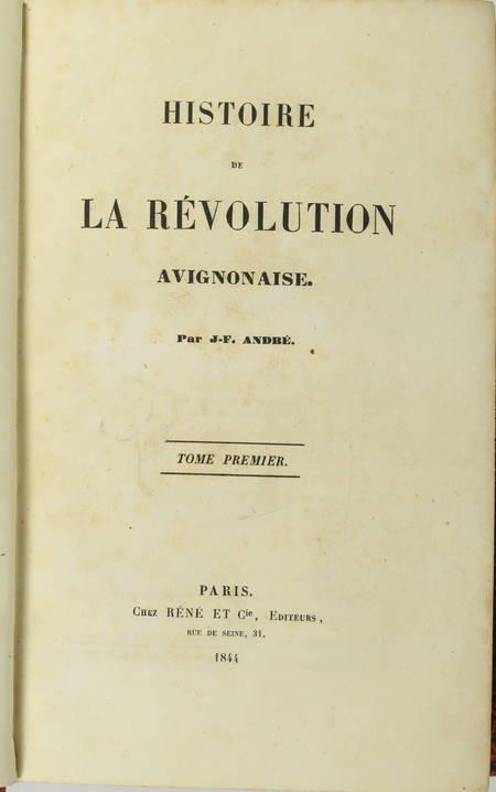 ANDRE - Histoire de la révolution avignonaise - 1844 - Relié - Photo 2 - livre romantique