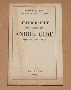 NAVILLE (Arnold). Bibliographie des écrits de André Gide (Depuis 1891 jusqu'en 1952)