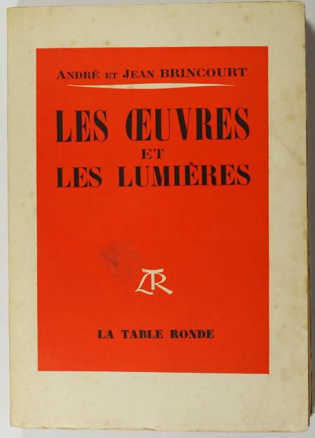 A. et J. BRINCOURT - Les oeuvres et les lumières 1955 - Envoi d'André Brincourt - Photo 1 - livre de collection