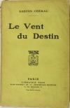 Gaston CHERAU - Le vent du destin - 1926 - Envoi de l auteur - Photo 1 - livre du XXe siècle
