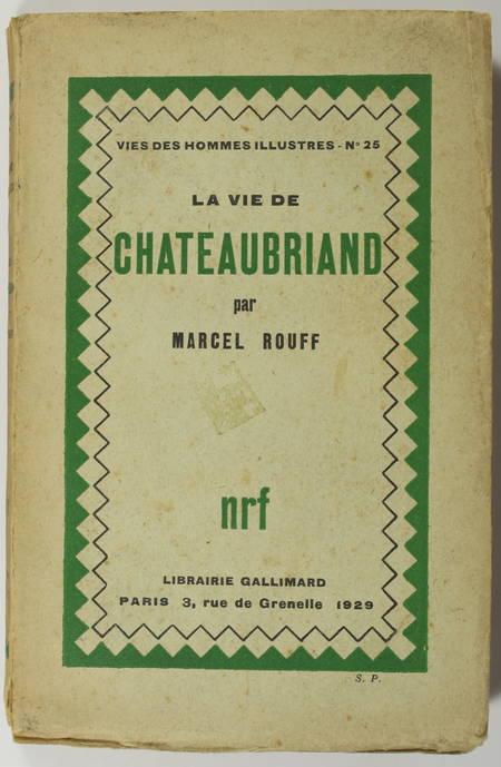 Marcel ROUFF - La vie de Chateaubriand - 1929 - Envoi de l'auteur - Photo 1 - livre du XXe siècle