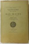 DOTTIN (Georges). Glossaire des parlers du Bas-Maine (département de la Mayenne)