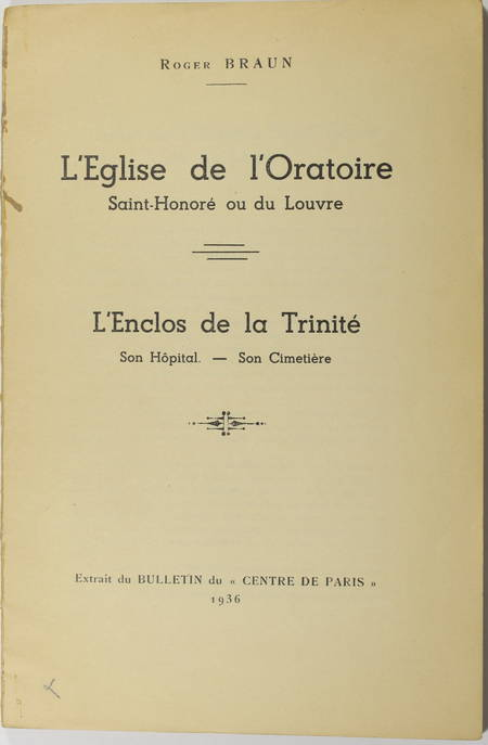 BRAUN - Eglise de l'Oratoire, Saint Honoré, du Louvre, enclos de la Trinité 1936 - Photo 0 - livre de collection