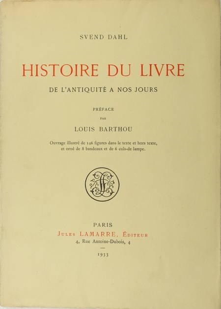 DAHL (Svend). Histoire du livre, de l'antiquité à nos jours, livre rare du XXe siècle