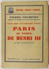 CHAMPION (Pierre). Paris sous les derniers Valois. Paris au temps de Henri III