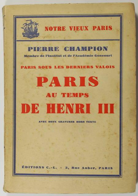CHAMPION - Paris sous les derniers Valois - Paris au temps de Henri III - 1942 - Photo 0 - livre moderne
