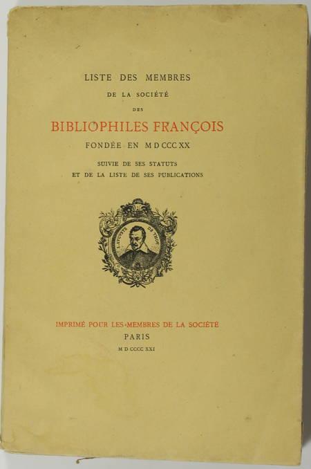. Liste des membres de la Société des Bibliophiles François, fondée en 1820, suivie de ses statuts et de la liste de ses publications, livre rare du XXe siècle