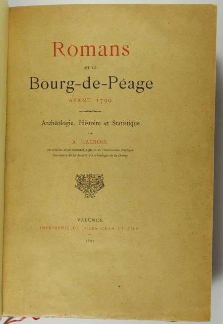 LACROIX - Romans et le Bourg-de-Péage avant 1790 - 1897 - 1/300 Hollande - Relié - Photo 1 - livre d'occasion