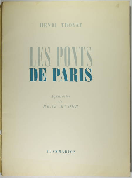TROYAT - Les ponts de Paris - 1946 - Illustrations de René Kuder - Photo 1 - livre de collection