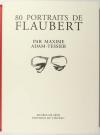 Adam-Tessier - 80 portraits de Flaubert 2002 Gravure originale de Gilles Marrey - Photo 2, livre rare du XXIe siècle
