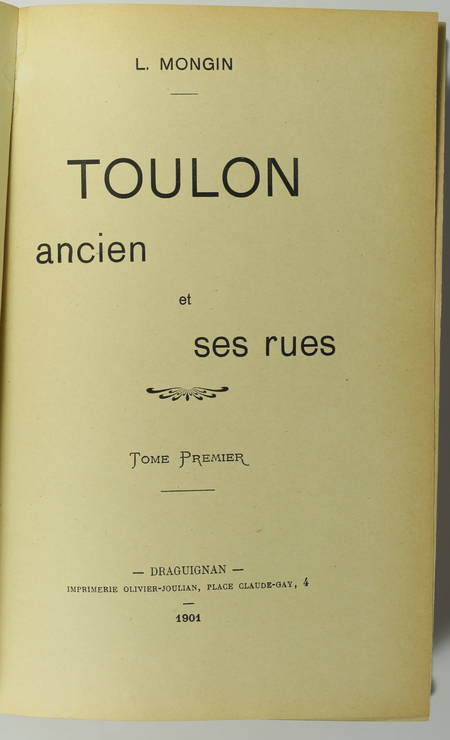 MONGIN - Toulon ancien et ses rues - 1901 - 2 tomes en un volume relié - Photo 1 - livre de collection