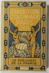 . Exposition coloniale Paris 1931. Le Sud-Ouest de la France. Le livre d'or du Sud-Ouest
