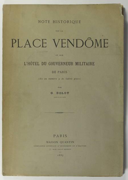DOLOT (G.). Note historique sur la place Vendôme et sur l'hôtel du gouverneur militaire de Paris (sis au numéro 9 de ladite place), livre rare du XIXe siècle