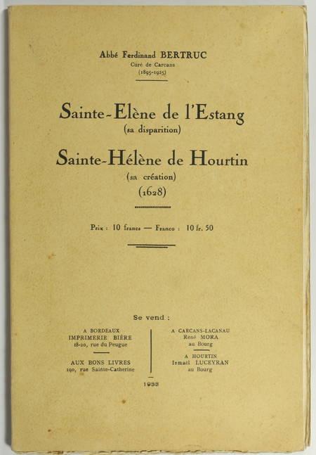 BERTRUC (Abbé Ferdinand). Sainte-Elène de l'Etang (sa disparition), Sainte-Hélène de Hourtin (sa création)