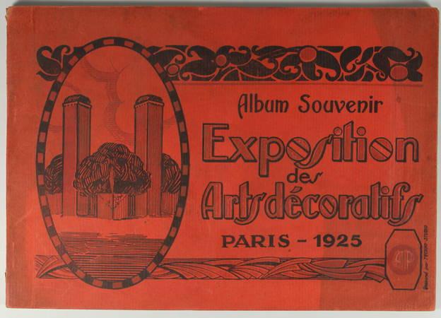 . Album souvenir. Exposition des Arts Décoratifs. Paris 1925, livre rare du XXe siècle