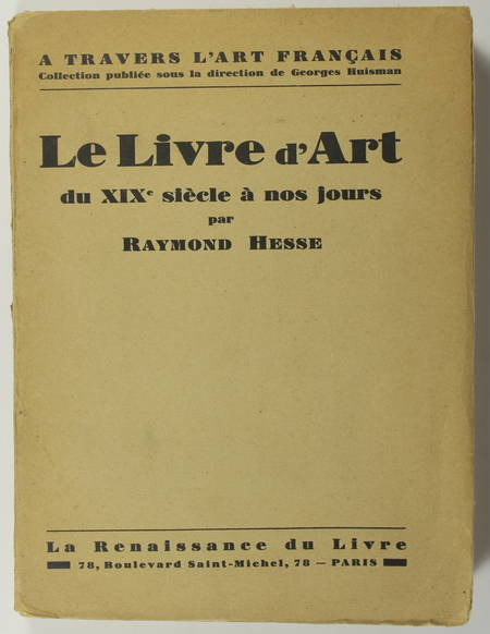 HESSE (Raymond). Le livre d'art du XIXe siècle à nos jours, livre rare du XXe siècle