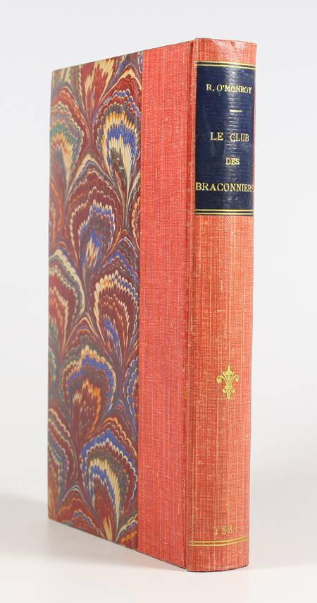 O'MONROY (Richard). Le club des braconniers. Scènes de la vie joyeuse, livre rare du XIXe siècle