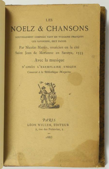 MARTIN - Les noelz et chansons composez en vulgaire et savoysien - 1883 - Photo 1 - livre rare