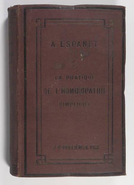 ESPANET (Dr. A.). La pratique de l'homéopathie simplifiée, livre rare du XIXe siècle