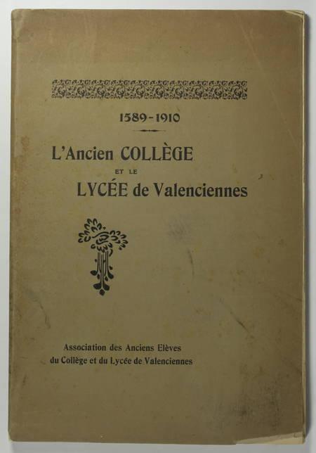 [Nord, Hainaut] L ancien collège et le lycée de Valenciennes - 1589-1910 - Photo 1, livre rare du XXe siècle