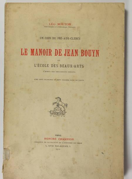 MOUTON (Léo). Un coin du Pré-aux-Clercs. Le manoir de Jean Bouyn et l'Ecole des Beaux-arts