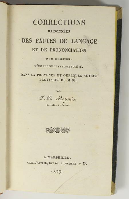 REYNIER - Corrections des fautes de langage en Provence et Midi - 1829 - Photo 1 - livre de bibliophilie
