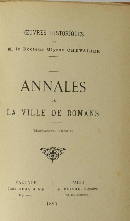Ulysse CHEVALIER - Annales de la ville de Romans - 1897 - Photo 2 - livre rare