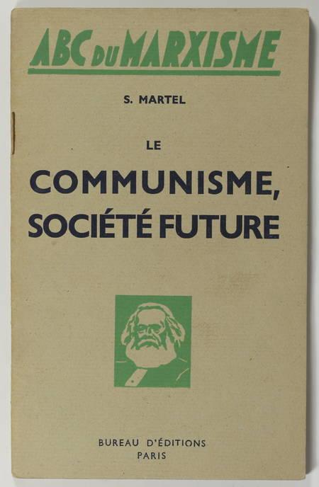 MARTEL (S.). Le communisme, société future, livre rare du XXe siècle
