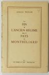 Georges BUGLER - La fin de l ancien régime dans le pays de Montbéliard - 1955 - Photo 0, livre rare du XXe siècle