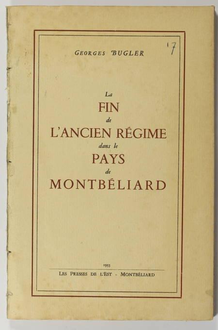 BUGLER (Georges). La fin de l'ancien régime dans le pays de Montbéliard, livre rare du XXe siècle