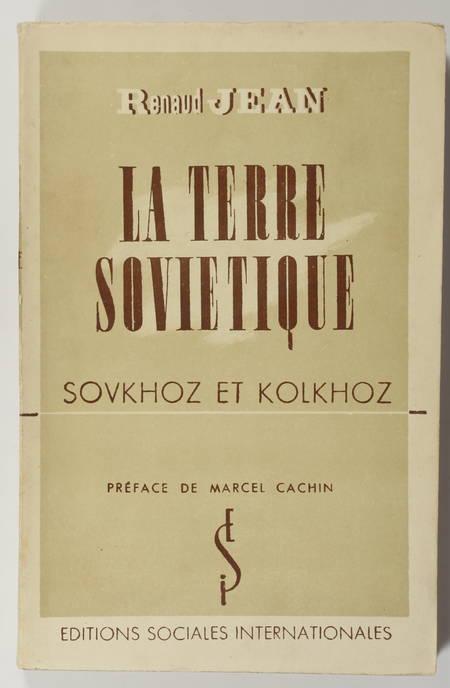 JEAN (Renaud). La terre soviétique. Sovkhoz et Kolkhoz, livre rare du XXe siècle