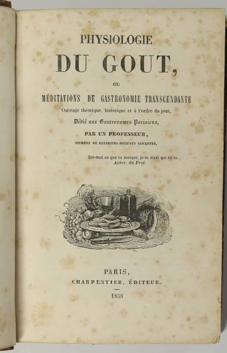 Physiologie du goût ou méditations de gastronomie transcendante - 1838 - Photo 1 - livre du XIXe siècle