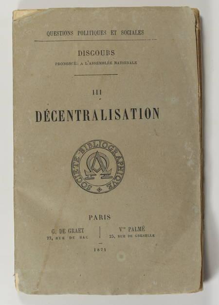 Discours prononcés à l'Assemblée Nationale. III : Décentralisation - 1871 - Photo 0 - livre du XIXe siècle