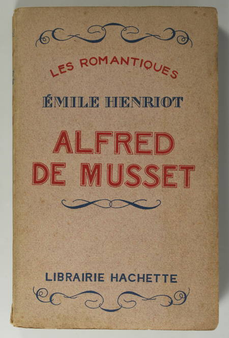 Emile HENRIOT - Alfred de Musset - 1928 - Envoi de l'auteur - Photo 1 - livre rare