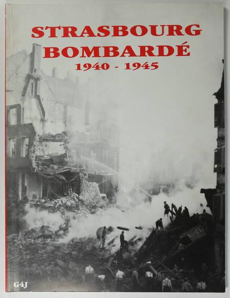 LAMBOLEY (Christian). Strasbourg bombardé. 1940-1945