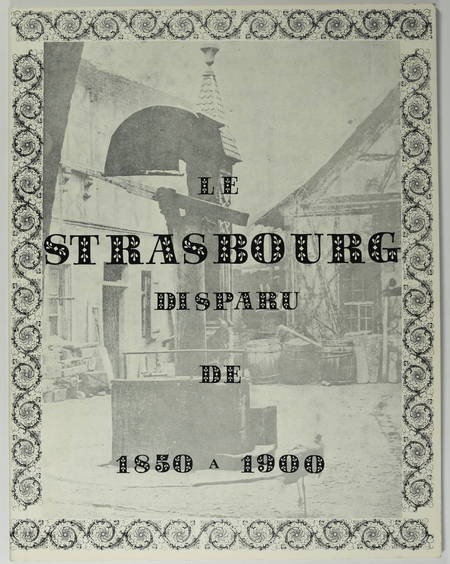 . Le Strasbourg disparu de 1850 à 1900, livre rare du XXe siècle