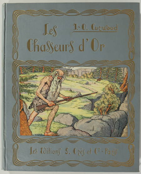 CURWOOD (J.-O.). Les chasseurs d'or