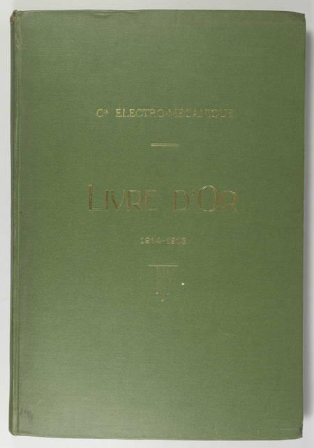 Compagnie Electro-Mécanique. Livre d or - 1914-1918 - Très rare - Photo 1 - livre moderne