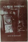 LESURE (François). Claude Debussy. 1862-1962. Textes et documents inédits