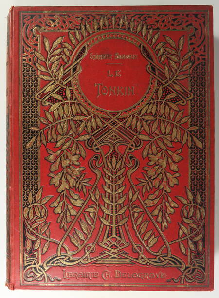 [Viêt Nam] DUMOULIN - Le Tonkin - Illustré par Dick de Lonlay - (vers 1900) - Photo 3 - livre du XXe siècle
