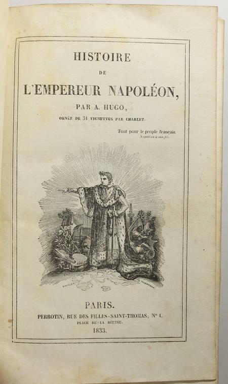 Abel HUGO - Histoire de Napoléon - 1833 - 31 vignettes de Charlet - EO - Photo 1 - livre rare