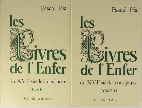 PIA (Pascal). Les livres de l'enfer du XVIe siècle à nos jours. Bibliographie critique des ouvrages érotiques dans leurs différentes éditions du XVIe siècle à nos jours