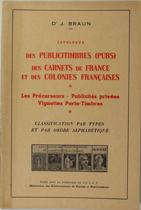 BRAUN - Catalogue des publicitimbres (pubs) de France et des colonies - Photo 0 - livre rare