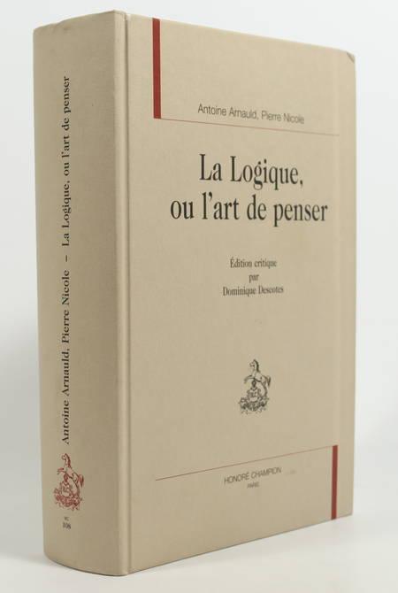 ARNAULD et NICOLE - La logique ou l'art de penser - Champion, 2011 - Photo 0 - livre moderne