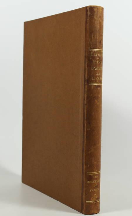 LE PETIT (Jules). L'art d'aimer les livres et de les connaître. Lettres à un jeune bibliophile, livre rare du XXe siècle
