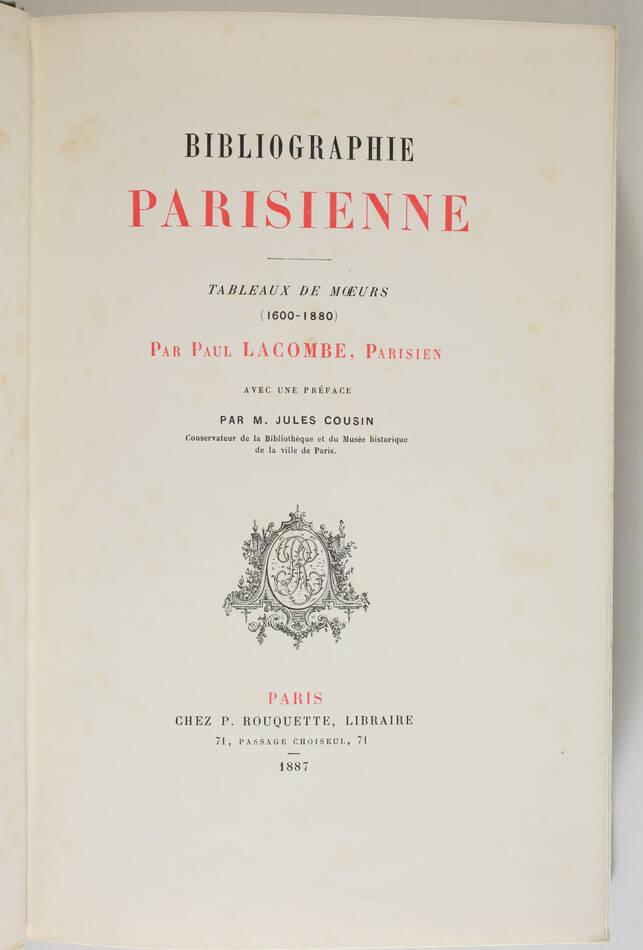 LACOMBE - Bibliographie parisienne. Tableaux de moeurs (1600-1880) - 1887 - Photo 1, livre rare du XIXe siècle