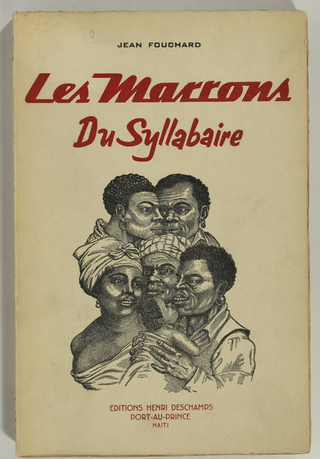 FOUCHARD (Jean). Les marrons du syllabaire. Quelques aspects du problème de l'instruction et de l'éducation des esclaves et affranchis de Saint-Domingue