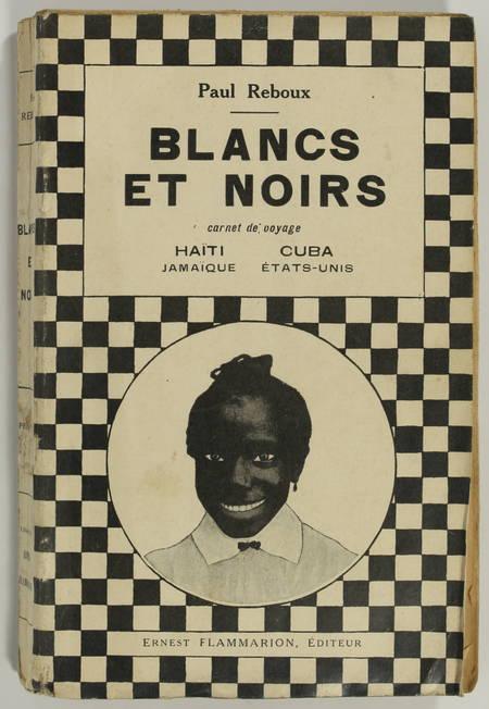 REBOUX (Paul). Blancs et Noirs. Carnet de voyage : Haïti, Jamaïque, Cuba, Etats-Unis