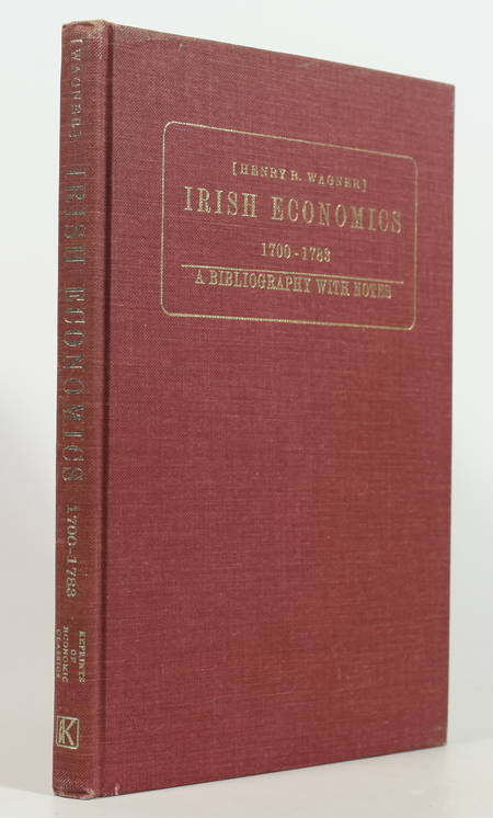 [WAGNER (Henry R.)]. Irish Economics. 1700-1783. A bibliography with notes