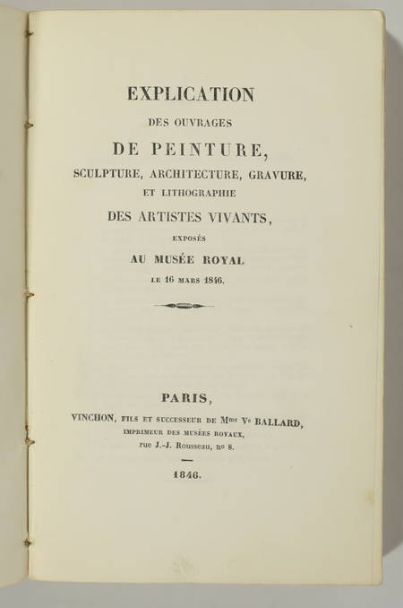 . Explication des ouvrages de peinture, sculpture, architecture, gravure et lithographie des artistes vivants, exposés au Musée royal le 16 mars 1846